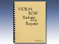 Violin Bow Rehair and Repair by Harry Wake - Harry Wake's classic