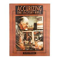Accurizing the Factory Rifle by M.L. Mcpherson - Softcover, 335 pages