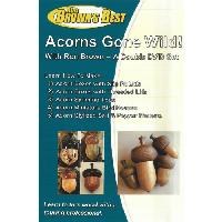Acorns Gone Wild (Making Wooden Acorns on the Wood Lathe) 2 DVDs