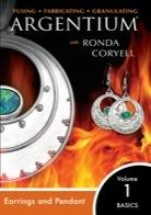 Argentium� Series Vol 1 with Ronda Coryell: Earring and Pendant (DVD)  - Fusing, Fabricating and Granulating ARGENTIUM with Ronda Coryell