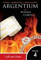 Argentium� Series Vol 4 with Ronda Coryell: Chain and Cuff Bracelets with Gold (DVD)  - Fusing, Fabricating and Granulating ARGENTIUM with Ronda Coryell