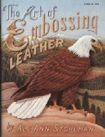 Art of Embossing Leather, the, by Al and Ann Stohlman - by Al and Ann Stohlman