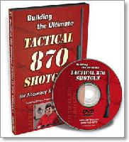 Building the Ultimate Tactical 870 Shotgun with Larry Crow (DVD)  - For Accuracy and Reliability