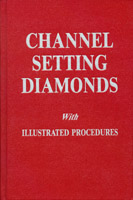 Channel Setting Diamonds  with Illustrated Procedures by Robert R. Wooding - Robert R. Wooding