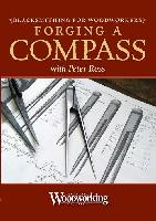Forging A Compass with Peter Ross (DVD) - Blacksmithing for Woodworkers series