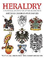 Heraldry: A Pictorial Archive for Artists and Designers by Arthur Charles Fox-Davies