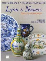 Histoire de la Faience Francaise Lyon Nevers - HISTORY OF THE FRENCH FAIENCE: LYON & NEVERS