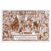 How To Carve Leather by Al Stohlman