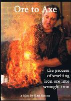 Ore to Axe (DVD) with Shelton Browder, Steve Mankowski, Ken Koons and Lee Sauder - The Process of Smelting Iron Ore into Wrought Iron