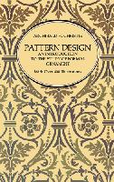 Pattern Design: An Introduction to the Study of Formal Ornament by Archibald H. Christie - Softcover, 400 pages, 400 illustrations