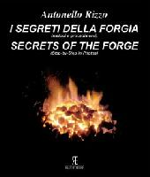 Secrets of the Forge by Antonello Rizzo: Step-by-Step in Photos (New Format) - 48 Projects shown step-by-step by Italian Master smiths. Great Reviews!!
