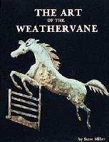 "Art of the Weathervane, the, by Steve Miller - Hardcover, 160 pages, 60 color plates, 8 1/2"" x 11"""