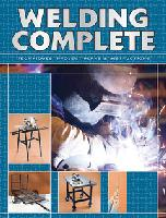 Welding Complete: Techniques, Project Plans & Instructions by Creative Publishing International