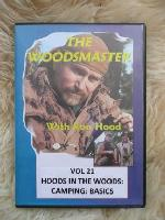 Hoods in the Woods with Ron Hood: Camping Basics, Woodsmaster Vol. 21 (DVD)  - Learn Camping Basics from a Tried and True Expert!!