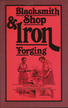 Blacksmith Shop and Iron Forging by Robert Heath (Out of Print)