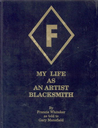 My Life as an Artist Blacksmith by Francis Whitaker