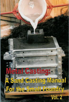 Metal Casting 2 by Steve Chastain: A Sand Casting Manual For the Small Foundry
