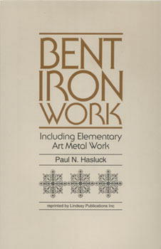 Bent Iron Work by Paul N. Hasluck