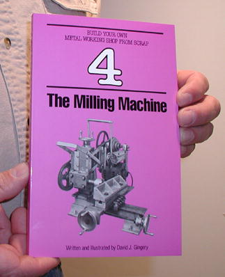 Book 4: The Milling Machine by David Gingery