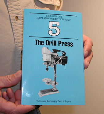 Book 5: The Drill Press by David Gingery