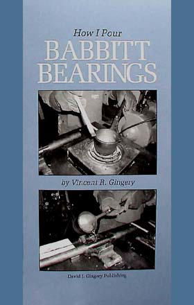 How I Pour Babbitt Bearings by Vince Gingery
