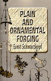 Plain and Ornamental Forging by Ernst Schwarzkopf
