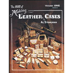 The Art of Making Leather Cases by Al Stohlman (Volume 1)