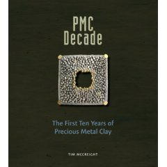 PMC Decade (Precious Metal Clay) by Tim McCreight
