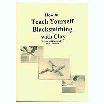 How to Teach Yourself Blacksmithing with Clay by Don Meador