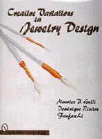 Creative Variations in Jewelry Design by Maurice P. Galli , Dominique RiviSre, and Fanfan Li