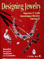 Designing Jewelry by Maurice P. Galli , Dominique RiviSre, and Fanfan Li: Brooches, Bracelets, Necklaces & Accessories