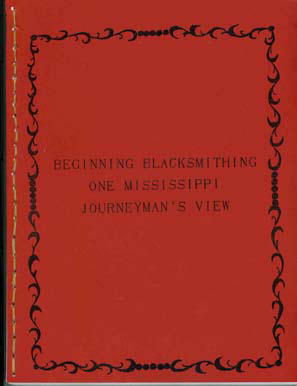 Beginning Blacksmithing by Bob Heath: One Mississippi Journeyman's View