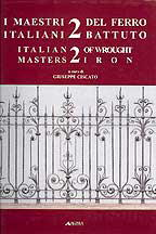 Italian Masters of Wrought Iron Volume II by Giuseppe Ciscato