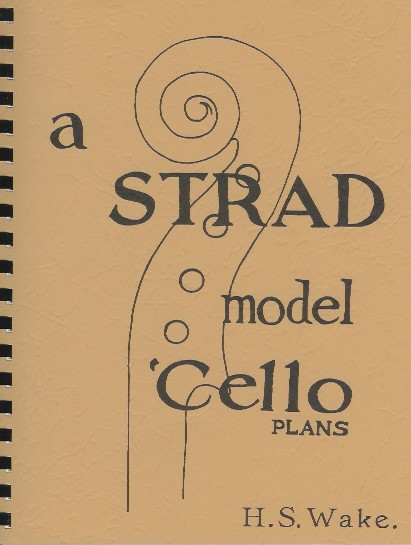 A Strad Model 'Cello Plans, by H.S. Wake