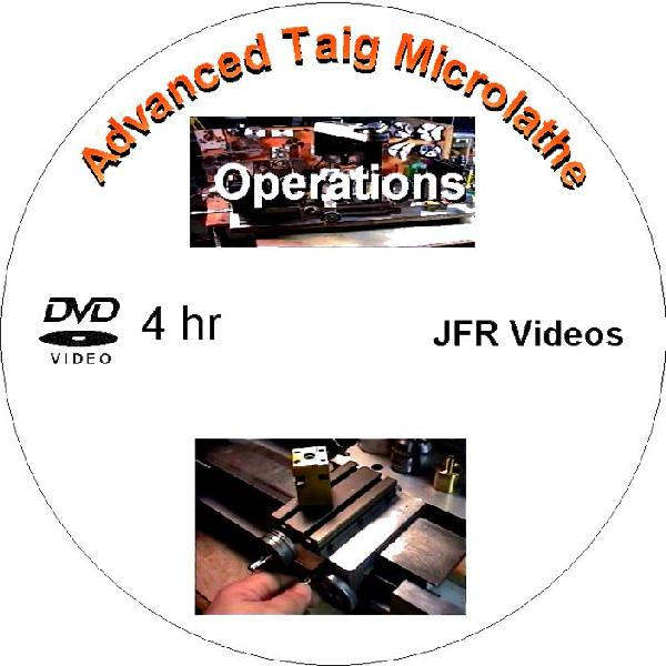 Advanced Taig Micro Lathe Operations with Jose Rodriguez (4 Hour DVD)