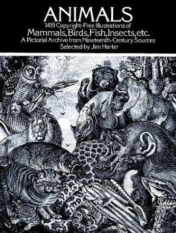 Animals: 1,419 Copyright-Free Illustrations of Mammals, Birds, Fish, Insects, etc, by Jim Harter