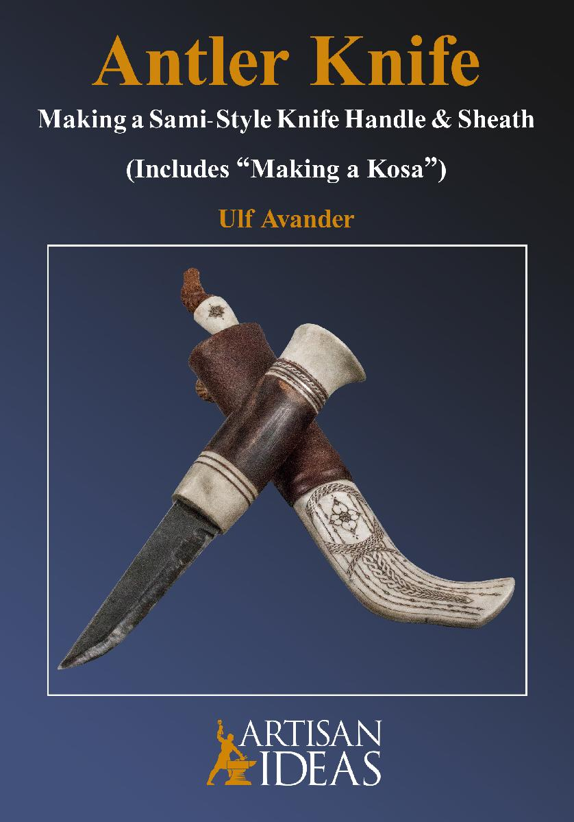 Antler Knife: Making a Sami-Style Knife Handle and Sheath