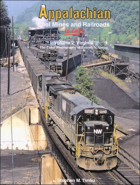 Appalachian Coal Mines and Railroads In Color Volume 2: Virginia