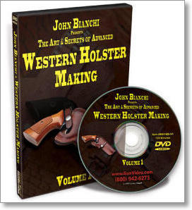 The Art and Secrets of Advanced Western Holster Making with John Bianchi (3 DVDs!)