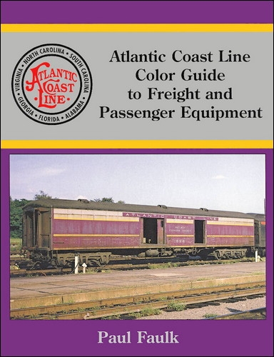 Atlantic Coast Line Color Guide to Freight and Passenger Equipment