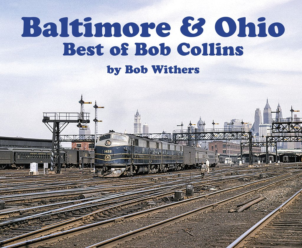 Baltimore & Ohio - Best of Bob Collins (Softcover)