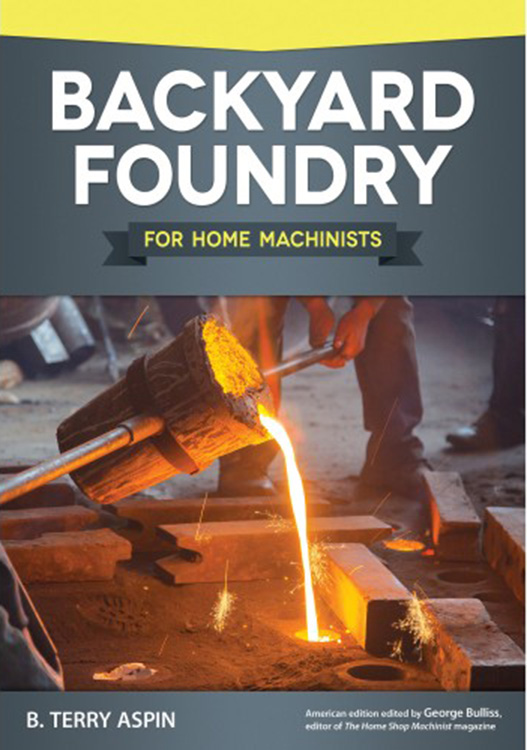 Backyard Foundry for Home Machinists by B. Terry Aspin
