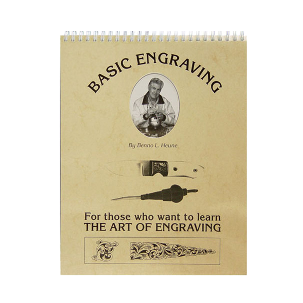 Basic Engraving: For Those Who Want to Learn the Art of Engraving by Benno L. Heune
