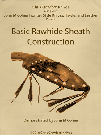 Basic Rawhide Sheath Construction by John Cohea (2 DVDs)