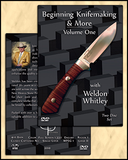Beginning Knifemaking & More with Weldon Whitley (2 DVDs)