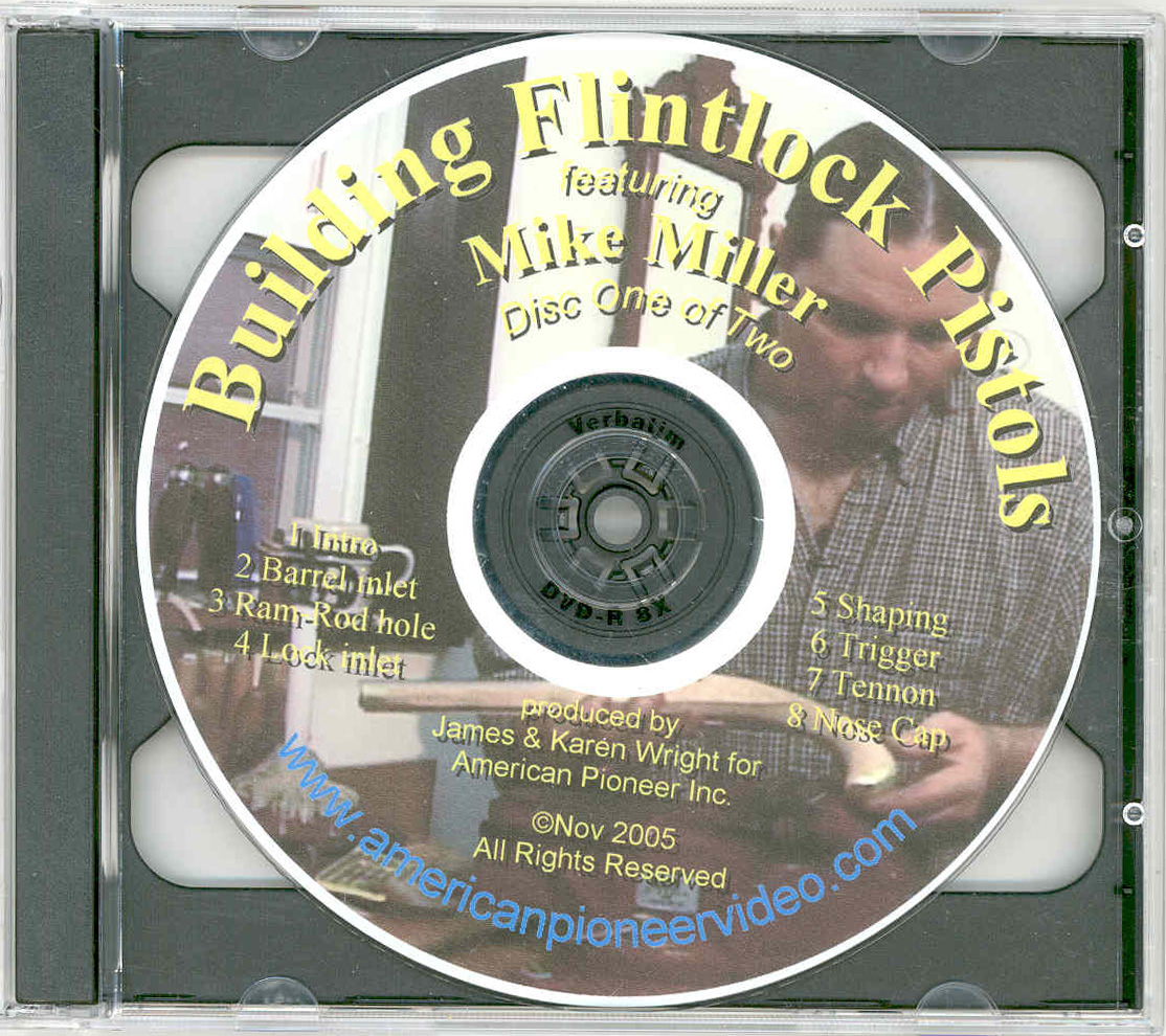 Building Flintlock Pistols with Mike Miller (DVD)