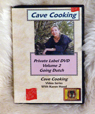 Going Dutch with Karen Hood: Cave Cooking Volume 2 (DVD)
