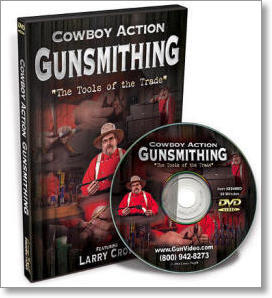 "Cowboy Action Gunsmithing: ""The Tools of the Trade""  with Larry Crow (DVD)"
