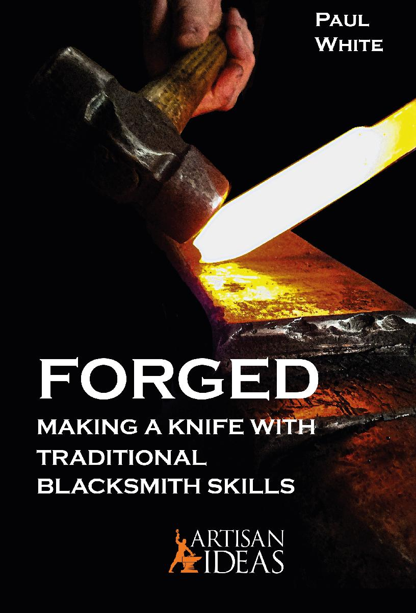 FORGED: Making a Knife with Traditional Blacksmith Skills