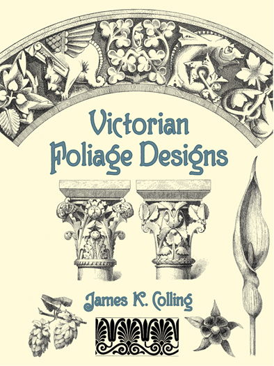 Victorian Foliage Designs by James K. Colling